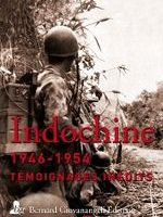 Indochine. 1946–1954. Témoignages inédits