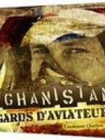 Afghanistan. Regards d'aviateurs